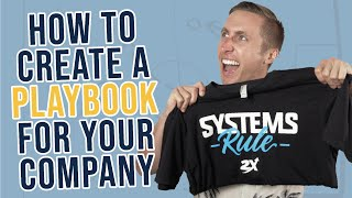 How To Create A Playbook For Your Company (And Systematize Any Job Or Business)