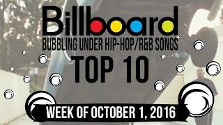 Top 10 - Billboard Bubbling Under Hip-Hop/R&B Songs | Week of October 1, 2016
