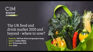 The UK food and drink market 2020 and beyond - where to now?