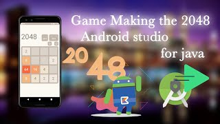 2048 Game Making and android studio for java