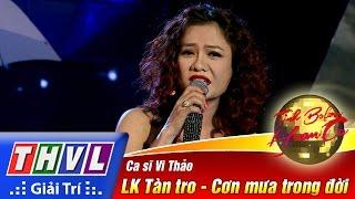 THVL | Tình Bolero hoan ca - Tập 12[1]: LK Tàn tro, Cơn mưa trong đời - Vi Thảo