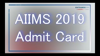 AIIMS Admit Card 2019 - How To Download AIIMS UG Admit Card 2019 In Easy Steps