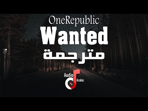 OneRepublic - Wanted مترجمة عربي - Lyrics