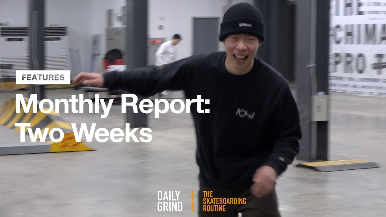 Monthly Report: Two Weeks [Daily Grind Skateboard Magazine] [데일리그라인드 스케이트보드 매거진] - DAILY GRIND