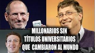 Millonarios Sin Títulos Universitarios Que Cambiaron Al Mundo
