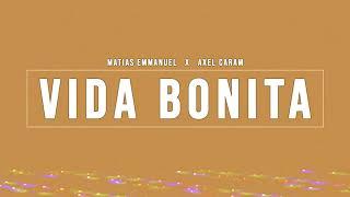 VIDA BONITA      MATIAS EMMANUEL X AXEL CARAM ( After Remix )