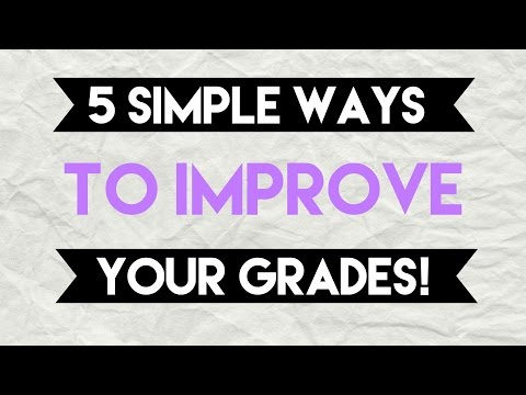 5 Easy & Simple Ways to Improve your Grades!
