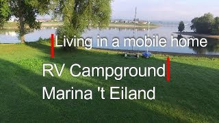 Living in a mobile home 71, RV Campground Marina 't Eiland, the Netherlands