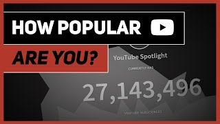 You Are More Popular Than You Think (YouTube Subscribers Comparison)