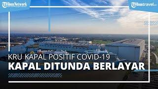 Kapal Pesiar Mewah Tunda Pelayaran, Ada Kru Positif Covid-19