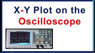 Oscilloscope use - How to see X Y plot on the oscilloscope
