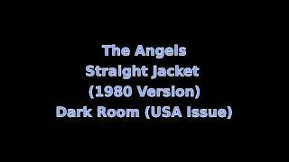 The Angels - Straight Jacket (1980 Version)