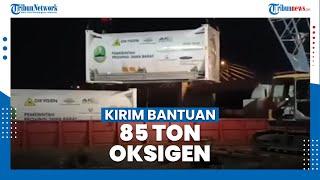 Pemerintah Sumsel Kirim Bantuan 85 Ton Oksigen untuk Bantu Provinsi Jawa Barat