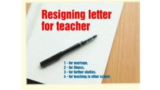 resigning letter/ resigning letter for teacher/ how to write resigning letter .