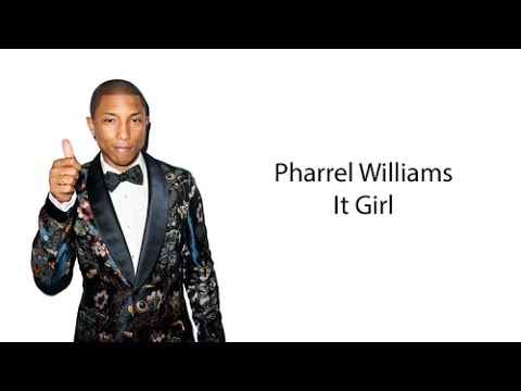 Pharrell Williams - It Girl (Lyrics)