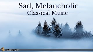 Sad, Melancholic Classical Music