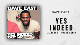 "Dave East - Yes Indeed (Lil Baby ""Yes Indeed"" Ft. Drake Remix)"