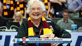Porter Moser Talks Loyola Chicago
