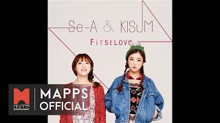 세아(Se-A)&키썸(Kisum) - First Love (M/V)