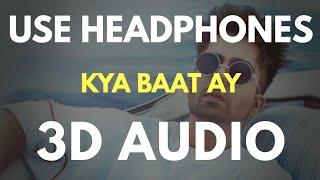 Kya Baat Ay (3D AUDIO)   Virtual 3D Audio