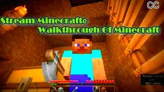 Прохождение игры Minecraft! Passage of game Minecraft!