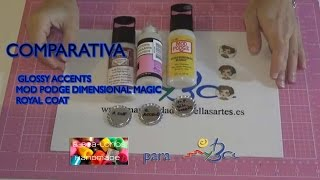Comparativa Glossy Accents, Mod Podge Dimensional Magic Y Royal Coat