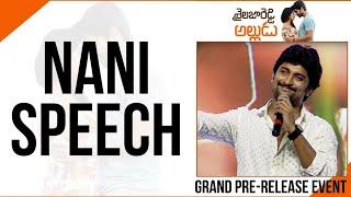 Natural Star Nani Extraordinary Speech @Shailaja Reddy Alludu Pre-Release Event