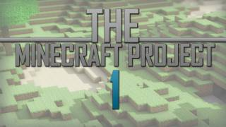 The Minecraft Project | #1 Its A New Day In MineCraft