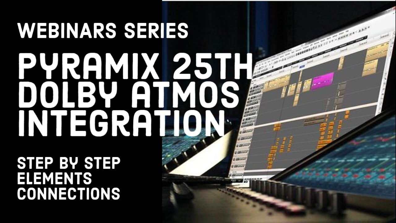 Dolby Atmos® - Pyramix 25 step by step - mastering in Dolby Atmos®