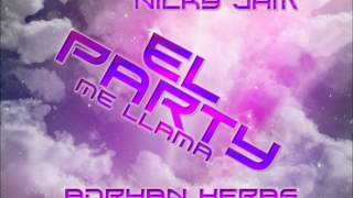 Daddy yankee ft Nicky Jam [El party me llama] ( Remix Adryan Heras )