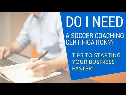 Do I Need A Coaching Certification To Start A Private Soccer ...
