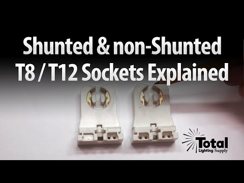 Shunted & non-Shunted T8 & T12 Sockets (Tombstones) Explained