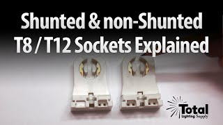 Shunted & non-Shunted T8 & T12 Sockets (Tombstones) Explained by Total Bulk Lighting