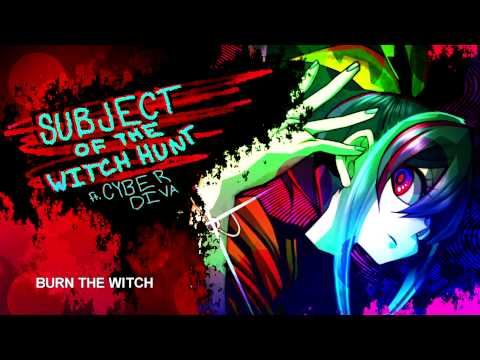 GaugeN - Subject of the Witch Hunt (ft. CYBER DIVA)