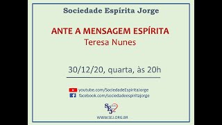 Ante a Mensagem Espírita – Teresa Nunes  – 30/12/2020