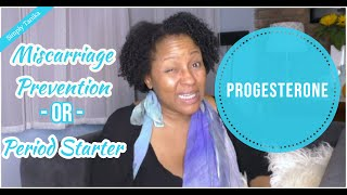 Progesterone: Pregnancy Support or Cycle Starter