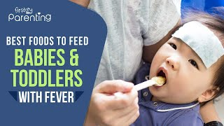 What Foods to Give During Fever to Babies and Toddlers