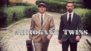 ARROGANT TWINS - Bye bye love