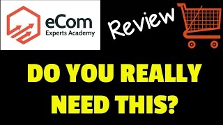 Ecom Experts Academy Review - Do you really need this? - Ecom Experts Academy Bonus