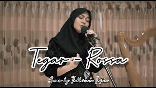 TEGAR - ROSSA ( COVER BY FADHILAH INTAN )