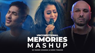 Unconditional Memories Mashup Ft B Praak Neha Kakkar Zack Knight