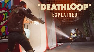 Deathloop Explained