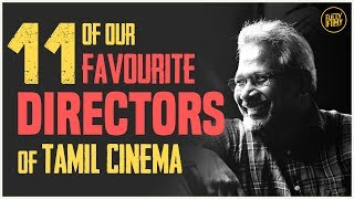 FF Rewind - 11 of our Favourite Directors of Tamil Cinema  | Fully Filmy Rewind