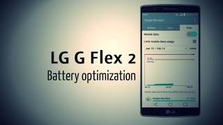 Lg  G Flex 2 - Battery Optimization