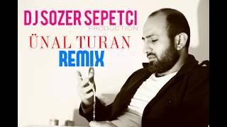 DJ Sözer Sepetci - Ünal Turan (Special Remix)
