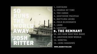 "09. ""The Remnant"" (Josh Ritter, from 2010 album ""So Runs the World Away"")"