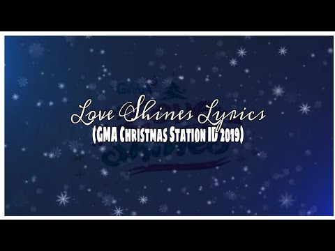 GMA Christmas Station ID 2019: Love Shines Lyrics