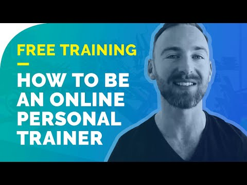 How to be an Online Personal Trainer - Free Training