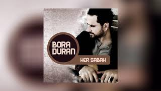 Bora Duran - Duman Duman (Her Sabah)
