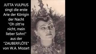 """Jutta Vulpius: """"Oh zitt're nicht, mein lieber Sohn"""" (Königin der Nacht)"""